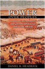 Power Over Peoples: Technology, Environments, and Western Imperialism, 1400 to the Present (Paperback)