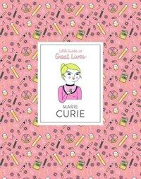 Marie Curie : Little Guides to Great Lives (Hardcover)