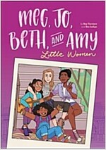 Meg, Jo, Beth, and Amy: A Graphic Novel: A Modern Retelling of Little Women (Paperback)