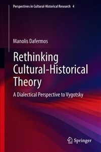 Rethinking cultural-historical theory : a aialectical perspective to Vygotsky