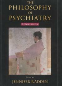 The philosophy of psychiatry : a companion