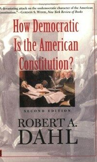 How democratic is the American Constitution? 2nd ed