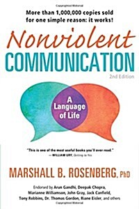 Nonviolent Communication: A Language of Life: Life-Changing Tools for Healthy Relationships (Paperback, 2, Second Edition)