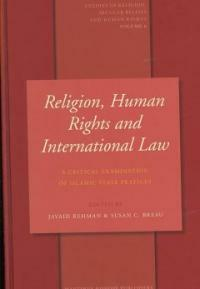 Religion, human rights and international law : a critical examination of Islamic state practices