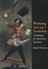 Working in a 24/7 economy : challenges for American families