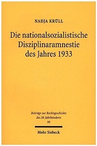 Die nationalsozialistische Disziplinaramnestie des Jahres 1933