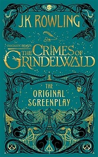 Fantastic Beasts: The Crimes of Grindelwald - The Original Screenplay (Hardcover)