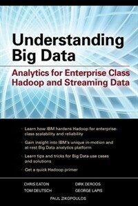 Understanding big data : analytics for enterprise class Hadoop and streaming data