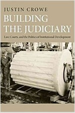 Building the Judiciary: Law, Courts, and the Politics of Institutional Development (Paperback)