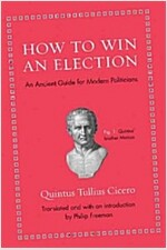 How to Win an Election: An Ancient Guide for Modern Politicians (Hardcover)