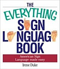 The Everything Sign Language Book (Paperback)
