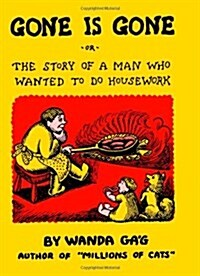 Gone Is Gone: Or the Story of a Man Who Wanted to Do Housework (Hardcover, Univ of Minneso)