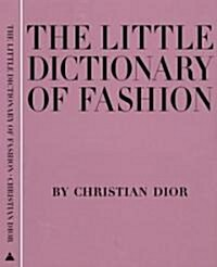 The Little Dictionary of Fashion: A Guide to Dress Sense for Every Woman (Hardcover)