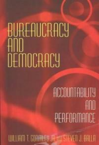 Bureaucracy and democracy: accountability and performance