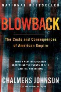 Blowback: The Costs and Consequences of American Empire (Paperback)