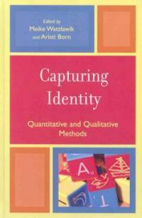 Capturing identity : quantitative and qualitative methods