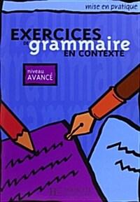 Exercices de Grammaire En Contexte, Niveau Avance (Paperback)
