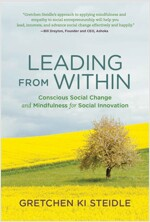 Leading from Within: Conscious Social Change and Mindfulness for Social Innovation (Paperback)
