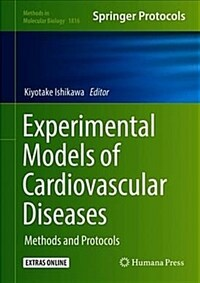 Experimental models of cardiovascular diseases : methods and protocols
