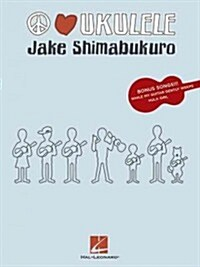 Jake Shimabukuro - Peace Love Ukulele (Paperback)