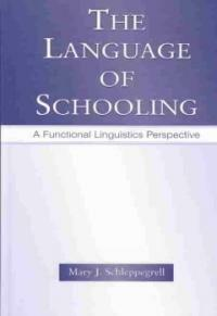 The language of schooling : a functional linguistics perspective