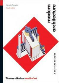 Modern Architecture : A Critical History (Paperback, 4 ed)