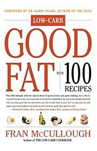 Good Fat: Low-Carb: With 100 Recipes (Paperback)