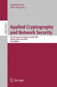 Applied cryptography and network security : 5th international conference, ACNS 2007, Zhuhai, China, June 5-8, 2007 : proceedings