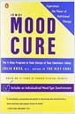 [중고] The Mood Cure: The 4-Step Program to Take Charge of Your Emotions--Today (Paperback)