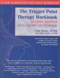 The trigger point therapy workbook : your self-treatment guide for pain relief 2nd ed