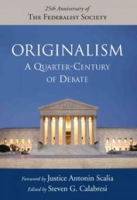 Originalism : a quarter-century of debate