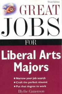 Great jobs for liberal arts majors 3rd ed