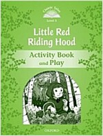 Classic Tales Second Edition: Level 3: Little Red Riding Hood Activity Book & Play (Paperback, 2 Revised edition)