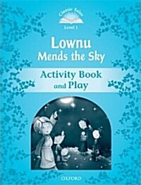 Classic Tales Second Edition: Level 1: Lownu Mends the Sky Activity Book & Play (Paperback, 2 Revised edition)