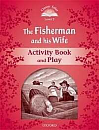 Classic Tales Second Edition: Level 2: The Fisherman and His Wife Activity Book & Play (Paperback, 2 Revised edition)