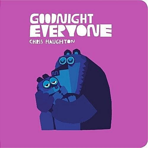 Goodnight Everyone (Board Book)