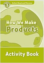 Oxford Read and Discover: Level 3: How We Make Products Activity Book (Paperback)