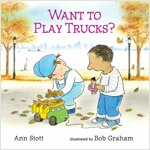 Want to Play Trucks? (Paperback)