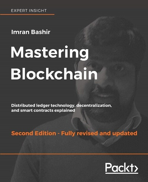 Mastering Blockchain : Distributed ledger technology, decentralization, and smart contracts explained, 2nd Edition (Paperback, 2 Revised edition)