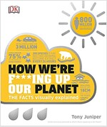 How We're F***ing Up Our Planet (Hardcover)