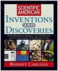 Scientific American Inventions and Discoveries: All the Milestones in Ingenuity--From the ..