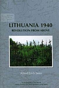 Lithuania 1940: Revolution from Above (Paperback)