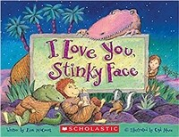 I Love You, Stinky Face (Board Books)