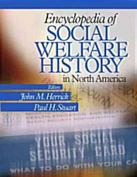 Encyclopedia of Social Welfare History in North America (Hardcover)