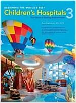 Designing the World's Best Children's Hospital (Hardcover, New)