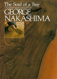 The Soul of a Tree: A Master Woodworker's Reflections (Paperback)
