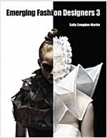 Emerging Fashion Designers 3 (Hardcover)