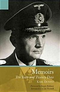The Memoirs of Karl Doenitz : Ten Years and Twenty Days (Paperback)