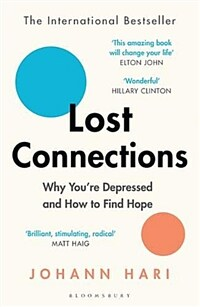 Lost Connections : Why You're Depressed and How to Find Hope (Paperback)