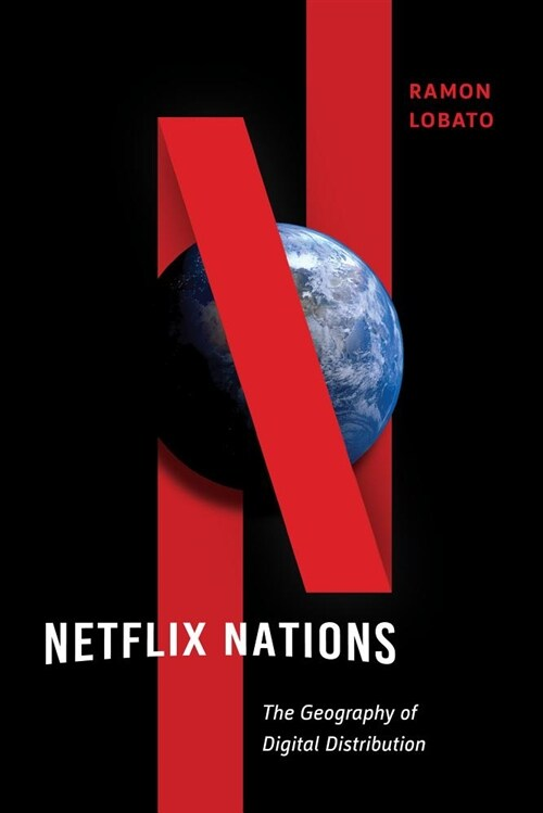 Netflix Nations: The Geography of Digital Distribution (Paperback)